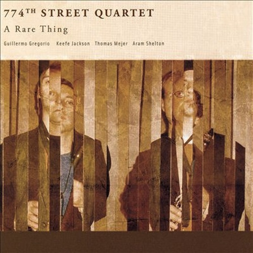 774th Street Quartet, A Rare Thing, Guillermo Gregorio, Aram Shelton, Keefe Jackson, Thomas K.J. Mejer