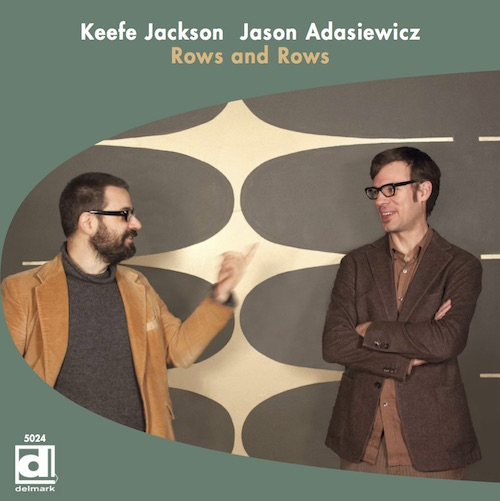 Keefe Jackson, Jason Adasiewicz, Rows and Rows, Delmark Records