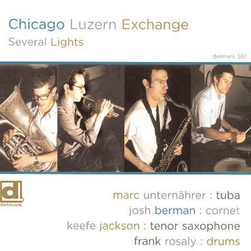 Chicago Luzern Exchange, Several Lights, Josh Berman, Keefe Jackson, Marc Unternaehrer, Frank Rosaly, Delmark Records